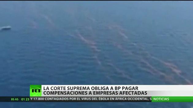 La Corte Suprema de EE.UU. obliga a BP pagar compensaciones a empresas afectadas