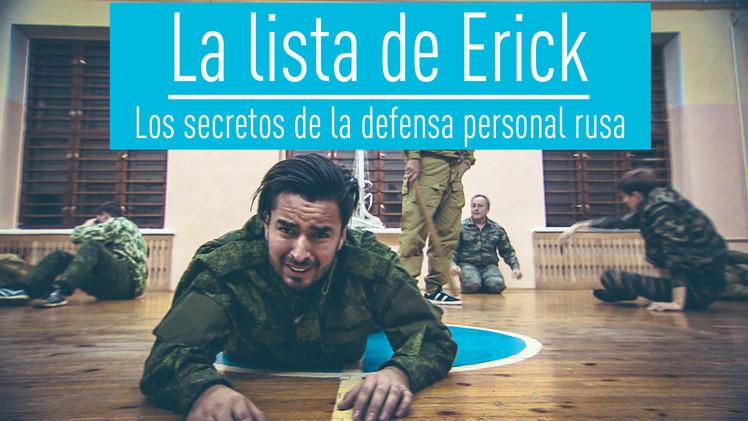 La lista de Erick: Los secretos de la defensa personal rusa
