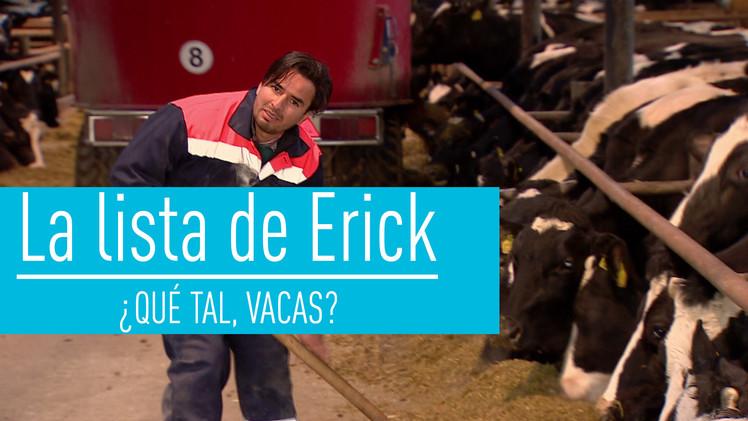 La lista de Erick: ¿Qué tal, vacas?