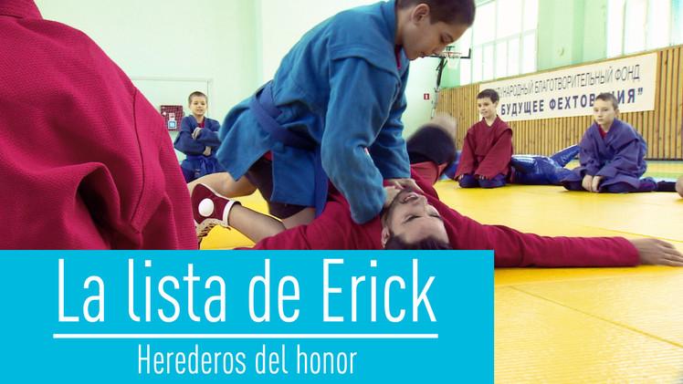 La lista de Erick: Herederos del honor