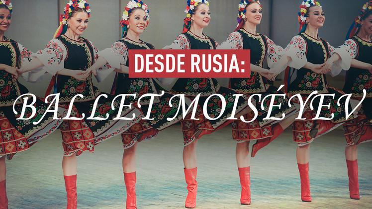 Ballet Moiséyev: la fascinación del genio