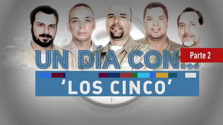 Un día con 'Los Cinco' héroes cubanos (parte 2)