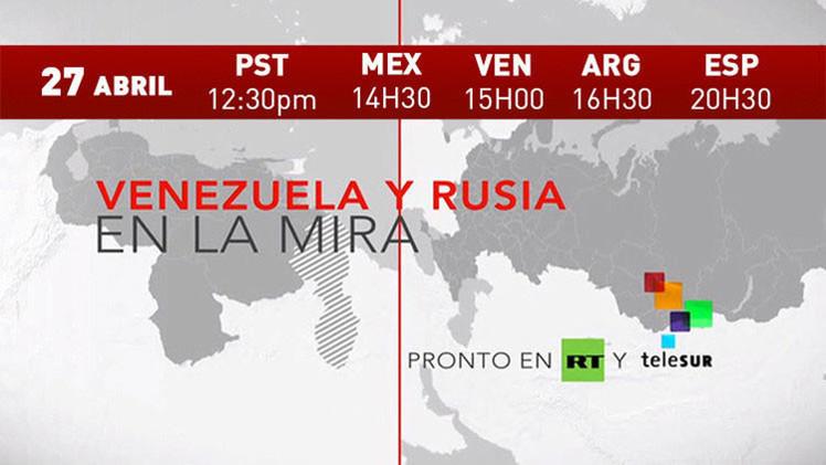PRONTO: 'Venezuela y Rusia en la mira', segunda edición conjunta de RT y Telesur