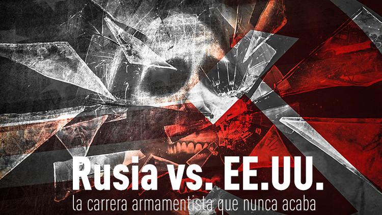 Rusia vs. EE.UU.: La carrera armamentista que nunca acaba