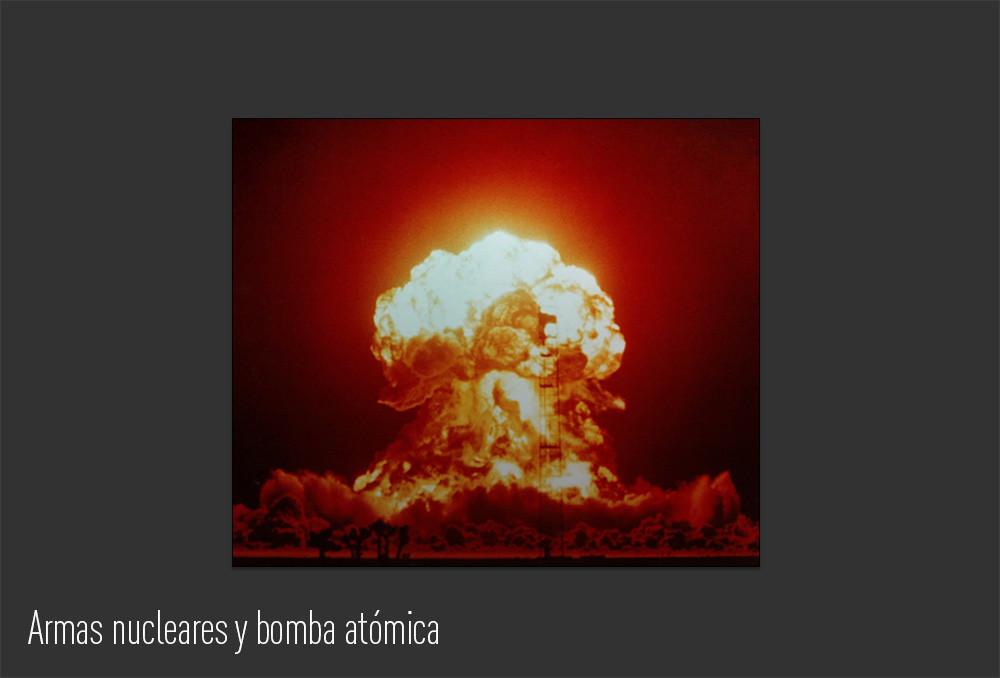 Armas nucleares y bomba atómica