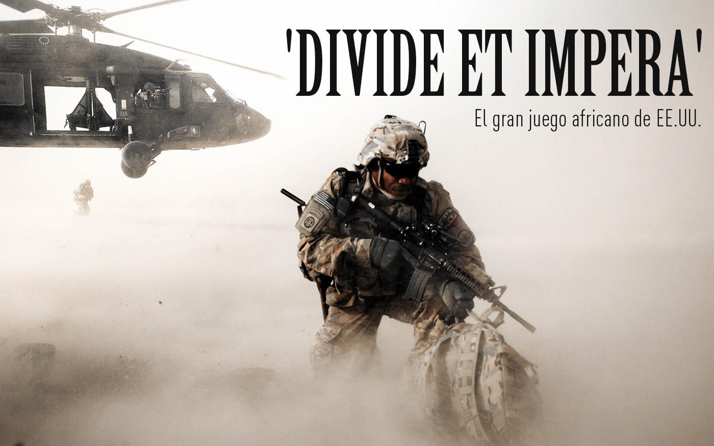 'Divide et impera': El gran juego africano de EE.UU.»