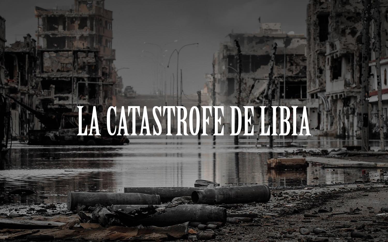 La catastrofe de Libia