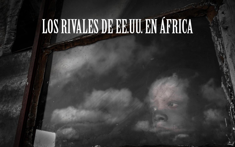 Los rivales de EE.UU. en África