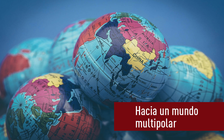 Hacia un mundo multipolar