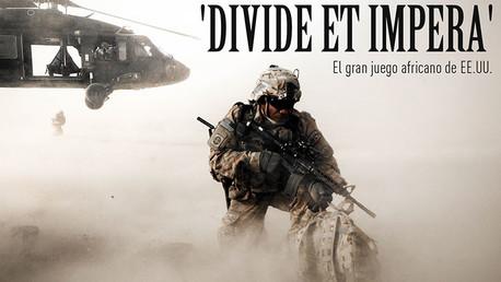 'Divide et impera': El gran juego africano de EE.UU.