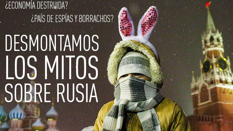¿Economía destruida? ¿País de espías y borrachos? Desmontamos los mitos sobre Rusia