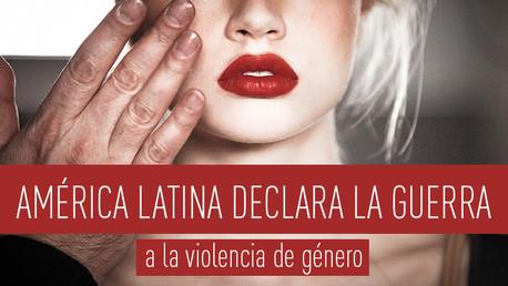América Latina declara la guerra a la violencia de género