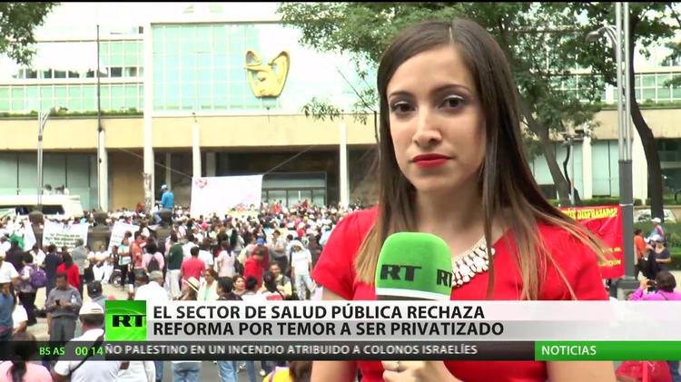 Reforma en el sector de la salud genera multitudinarias protestas en México