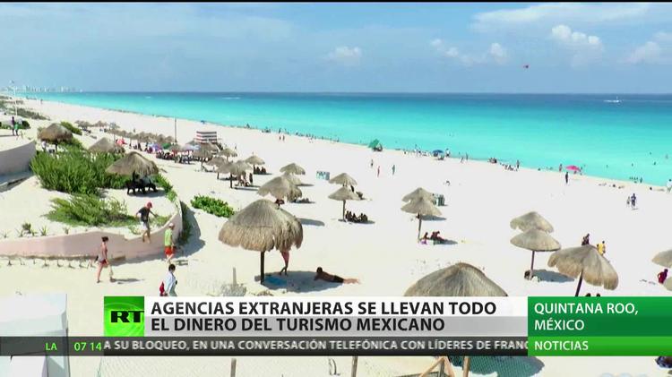 Las agencias extranjeras se llevan el grueso de los beneficios del turismo en México