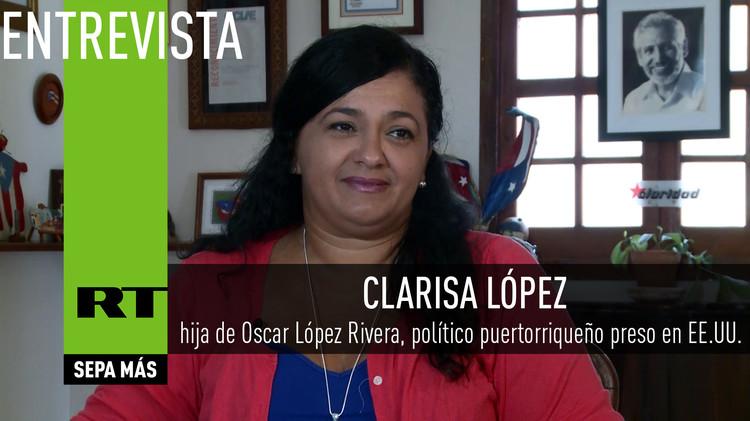 Entrevista con Clarisa López, hija de Oscar López Rivera, político puertorriqueño preso en EE.UU.