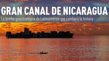 Gran Canal de Nicaragua: La bomba geoestratégica de Latinoamérica que cambiará la historia