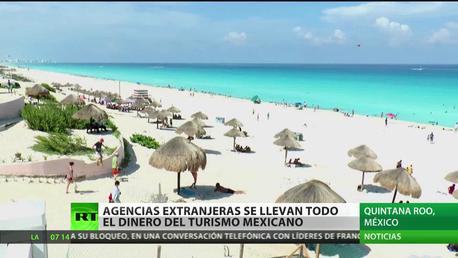 Las agencias extranjeras se llevan la mayor parte del dinero del turismo en México