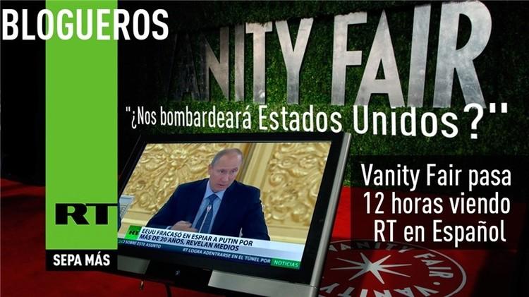 ¿Aumenta audiencia de RT? ¿Qué dice Vanity Fair?