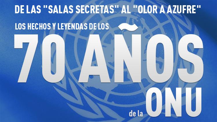 """De las """"salas secretas"""" al """"olor a azufre"""": los hechos y leyendas de los 70 años de la ONU"""