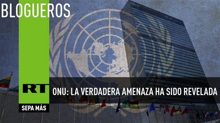 ONU: la verdadera amenaza ha sido revelada
