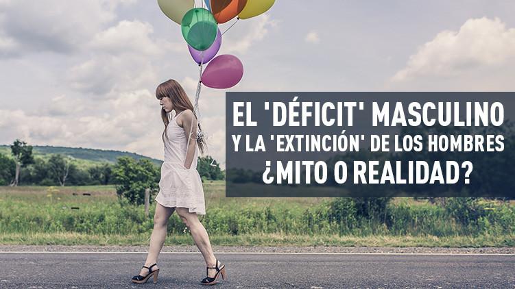 El 'déficit' masculino y la 'extinción' de los hombres: ¿mito o realidad?