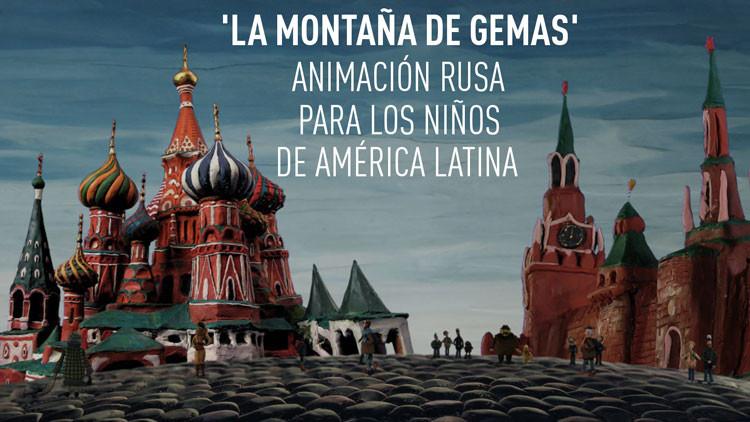 'La Montaña de Gemas': Animación rusa para los niños de América Latina (VIDEOS)