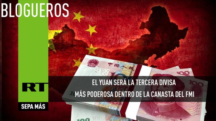 El yuan será la tercera divisa más poderosa dentro de la canasta del FMI