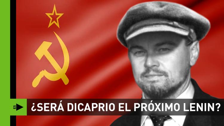 ¿DiCaprio, el próximo Lenin?