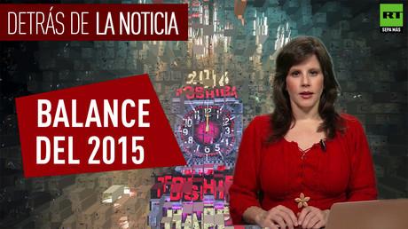 Detrás de la noticia: Balance del 2015