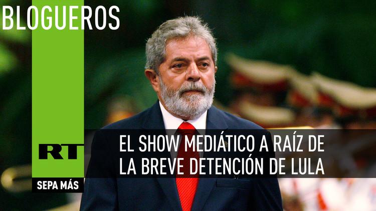 El show mediático a raíz de la breve detención de Lula