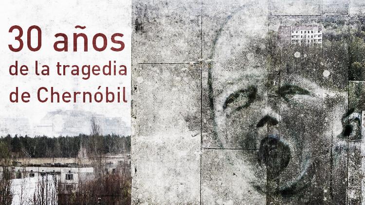 30 años de la tragedia de Chernóbil: Lecciones del pasado para que nunca se repita
