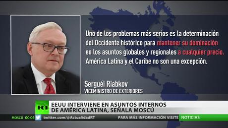 "Moscú: ""EE.UU. interviene en asuntos internos de América Latina"""