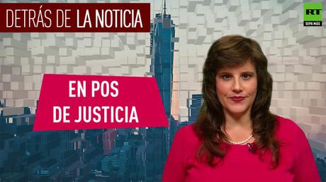 Detrás de la noticia: En pos de justicia