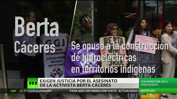 Exigen justicia por el asesinato de la activista Berta Cáceres