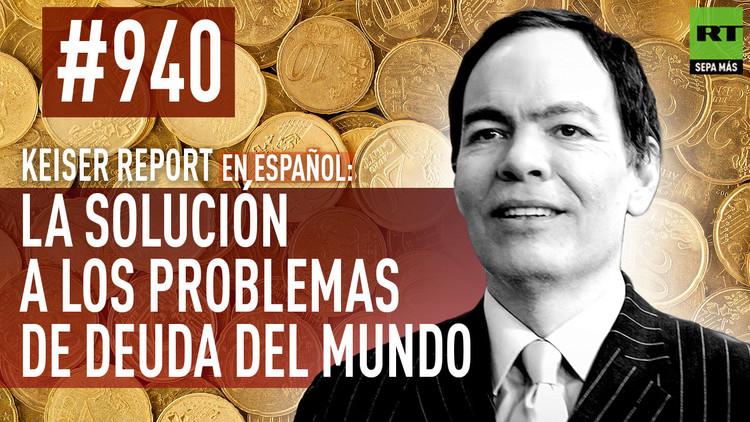 La solución a los problemas de la deuda del mundo