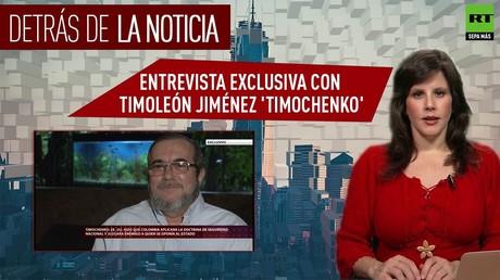 Detrás de la noticia: Entrevista exclusiva con Timoleón Jiménez 'Timochenko'