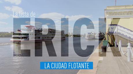 La lista de Erick: La ciudad flotante