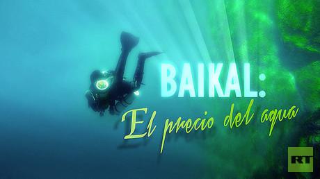 Baikal: El precio del agua