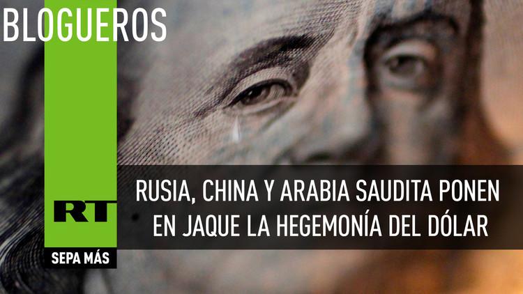 Resultado de imagen de Rusia, China y Arabia Saudita ponen en jaque la hegemonía del dólar