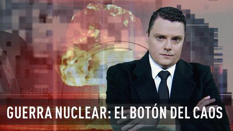 Guerra nuclear: el botón del caos