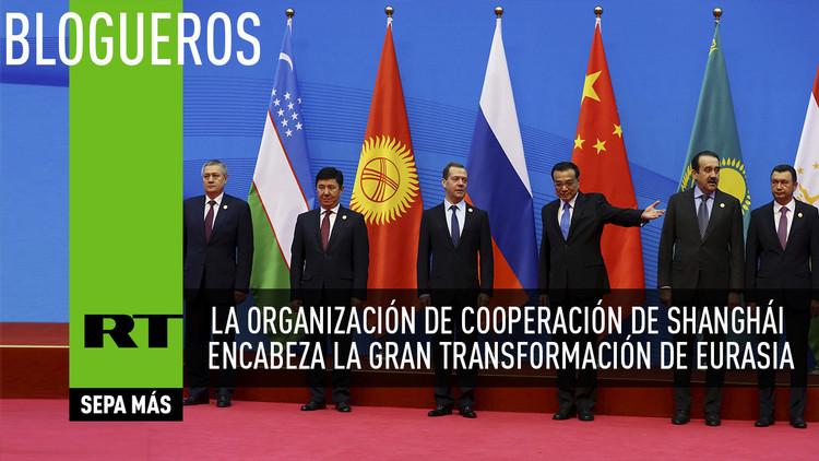 La Organización de Cooperación de Shanghái encabeza la gran transformación de Eurasia