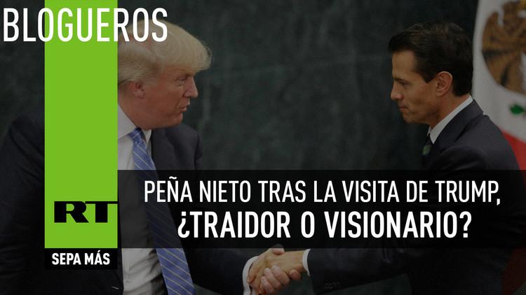 Peña Nieto tras la visita de Trump, ¿traidor o visionario?