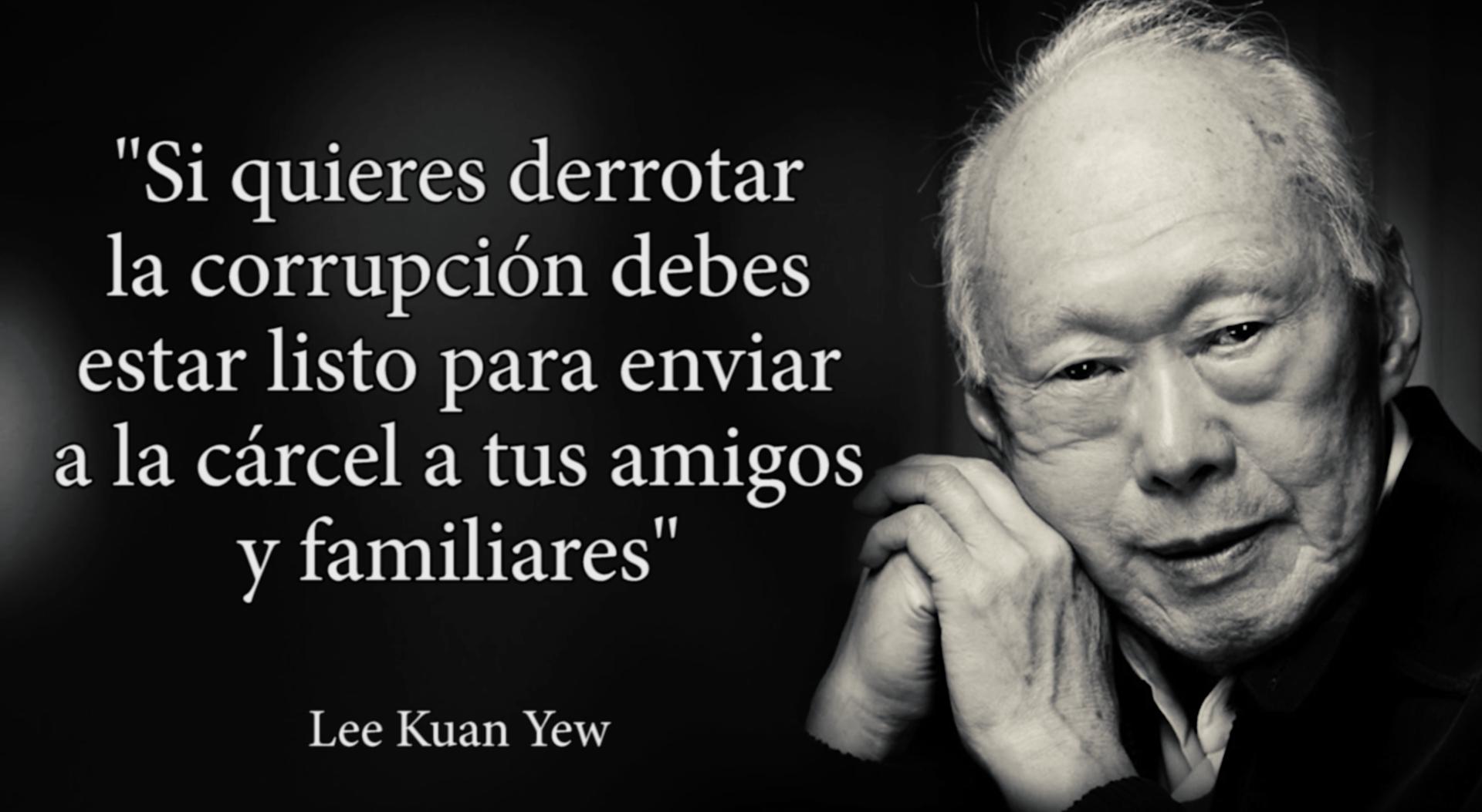 Si quieres derrotar la corrupcion... Frase por Lee Kuan Yew