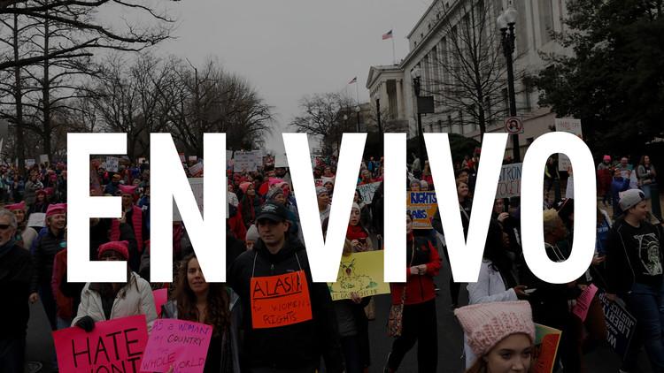 EN VIVO: Marcha de las Mujeres en Washington