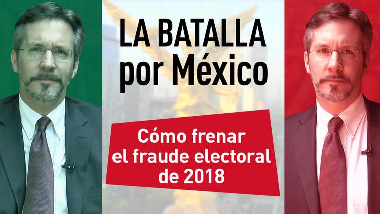 a7a92eeed0ac4 Cómo frenar el fraude electoral en México en 2018 - Opinión en RT