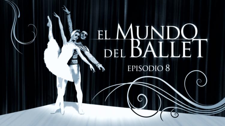 El mundo del ballet (E8)