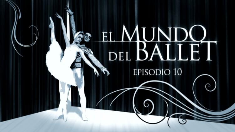 El mundo del ballet (E10)