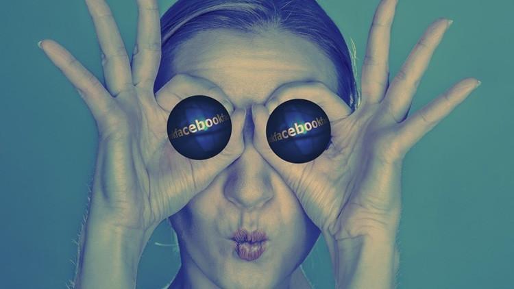 'La mirada indiscreta': Así podrá averiguar todo lo que Facebook sabe sobre usted