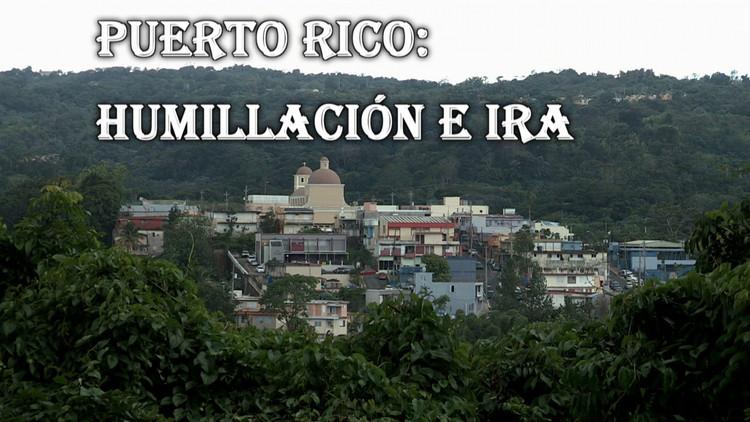 Puerto Rico: Humillación e ira