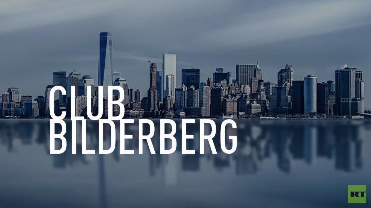 """¿De qué hablaron en el pleno """"extraordinario"""" del club Bilderberg?"""